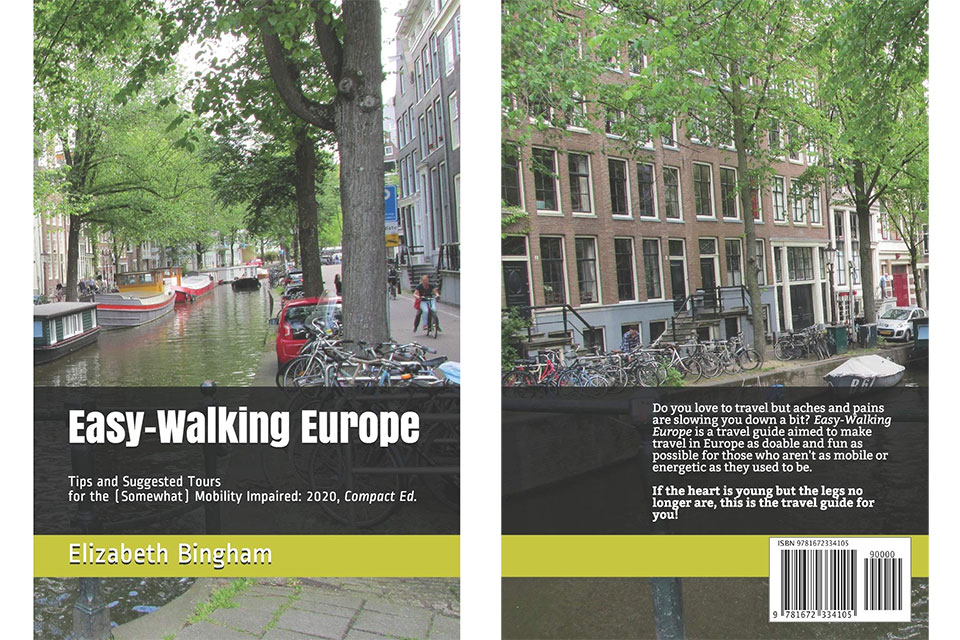 Easy-Walking Europe: Tips and Suggested Tours for the (Somewhat) Mobility Impaired (2020)